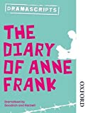 Dramascripts: The Diary of Anne Frank (Nelson Thornes Dramascripts) by Goodrich, Frances, Hackett, Albert (November 1, 2014) Paperback