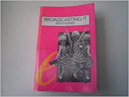 Broadcasting it: Encyclopedia of Homosexuality on Film, Radio and TV in the UK, 1923-93: An Encyclopaedia of Homosexuality on Film, Radio and TV (UK 1923-93) (Cassell Lesbian and Gay Studies)