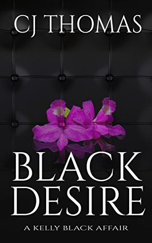 Black desire a kelly black affair book 1 kindle edition by black desire a kelly black affair book 1 by thomas cj fandeluxe Choice Image