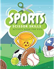 Sports Scissors Skills Activity Book For Kids: Fun Coloring And Practice Cutting For Preschool Toddlers Ages 3 And Up   Sports Coloring Book