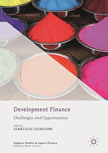 Development Finance: Challenges and Opportunities (Palgrave Studies in Impact Finance)