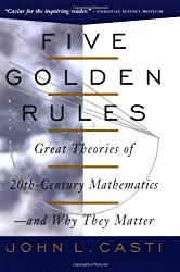 Five Golden Rules: Great Theories of 20th-Century Mathematics--and Why They Matter