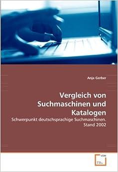Vergleich von Suchmaschinen und Katalogen: Schwerpunkt deutschsprachige Suchmaschinen. Stand 2002