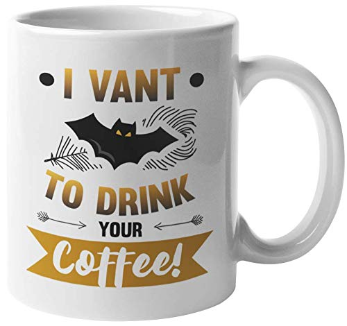 I Vant To Drink Your Coffee Funny Halloween Pun Vampire Bat Print Coffee & Tea Gift Mug, Party Supplies, Favors & Office Decor For A Halloweenie Dad Or Mom, Bat Lover Coworker & Caffeine Lovers (11oz) ()