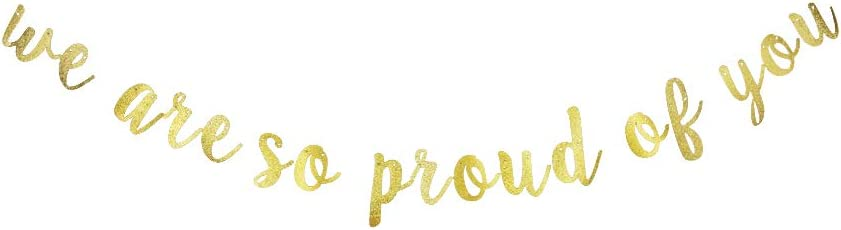 We are So Proud of You Banner, Graduation Party Decorations Gold Gliter Paper Sign