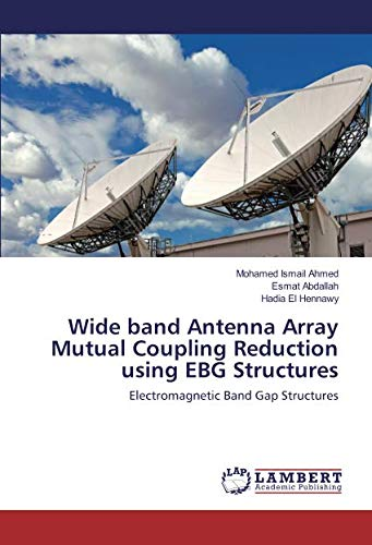 Ahmed, M: Wide band Antenna Array Mutual Coupling Reduction ...
