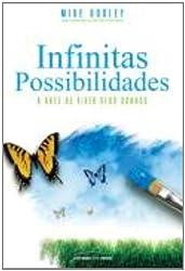 Infinitas Possibilidades. A Arte de Viver Seus Sonhos (Em Portuguese do Brasil)