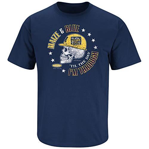 - Michigan Football Fans. Maize & Blue Til The Day I'm Through Navy Shirt (Sm-5X) (Short Sleeve, 3XL)