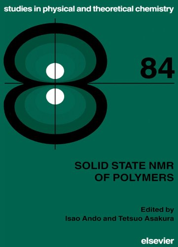 Solid State NMR of Polymers (Studies in Physical and Theoretical Chemistry) Pdf