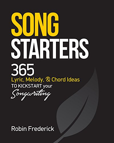 Pdf eBooks Song Starters: 365 Lyric, Melody, Chord Ideas to Kickstart Your Songwriting