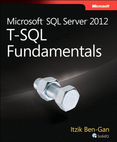 Microsoft SQL Server 2012 T-SQL Fundamentals (Developer Reference) Pdf