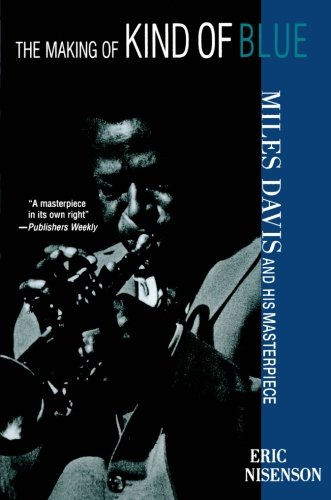 Miles Davis Trumpet Player - The Making of Kind of Blue: Miles Davis and His Masterpiece