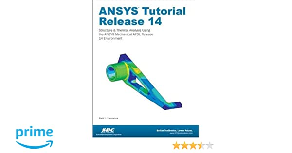 ANSYS Tutorial Release 14: Kent Lawrence: 9781585037612