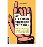img - for [ A Left-Hand Turn Around the World: Chasing the Mystery and Meaning of All Things Southpaw [ A LEFT-HAND TURN AROUND THE WORLD: CHASING THE MYSTERY AND MEANING OF ALL THINGS SOUTHPAW BY Wolman, David ( Author ) Oct-31-2006[ A LEFT-HAND TURN AROUND THE WORLD: CHASING THE MYSTERY AND MEANING OF ALL THINGS SOUTHPAW [ A LEFT-HAND TURN AROUND THE WORLD: CHASING THE MYSTERY AND MEANING OF ALL THINGS SOUTHPAW BY WOLMAN, DAVID ( AUTHOR ) OCT-31-2006 ] By Wolman, David ( Author )Oct-31-2006 Paperback book / textbook / text book