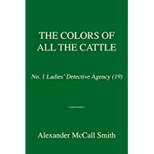 The Colors of All the Cattle: The No. 1 Ladies' Detective Agency (19)