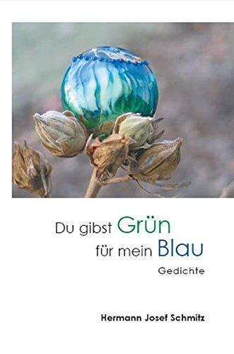 Du Gibst Grün Für Mein Blau Gedichte Amazonde Hermann