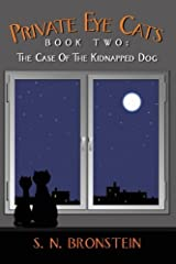 Private Eye Cats Book Two: The Case of the Kidnapped Dog by S. N. Bronstein (2013-03-08) Paperback