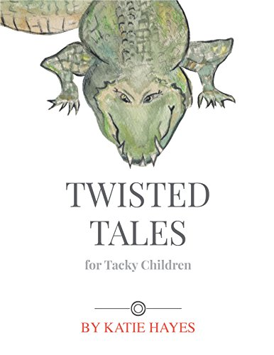 Twisted Tales For Tacky Children (Grimm Fairy Tales Jack And The Beanstalk)