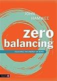 Zero Balancing: Touching the Energy of Bone