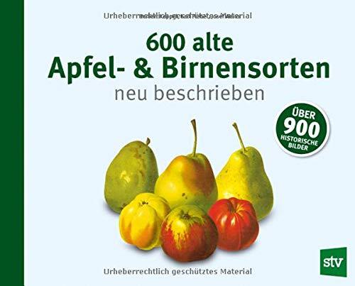 600 alte Apfel- & Birnensorten neu beschrieben
