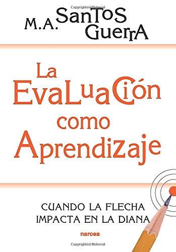 Libro : La Evaluación como Aprendizaje Cuando la flecha...
