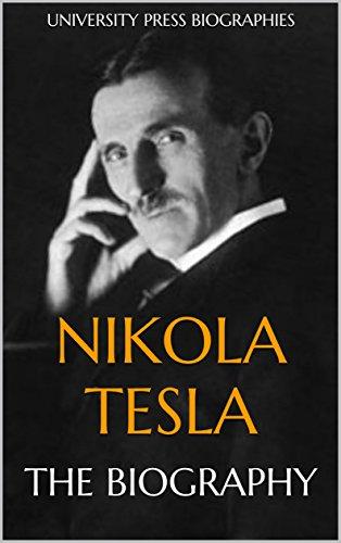 Nikola Tesla: The Biography