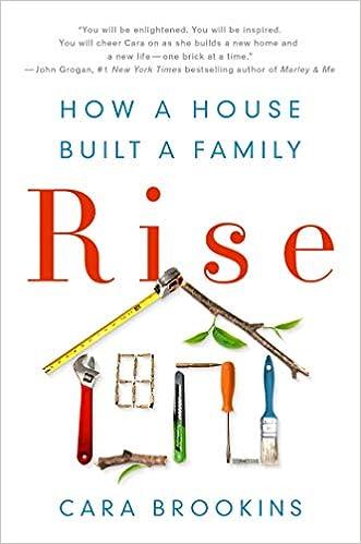 Rise  How a House Built a Family  Cara Brookins  9781250095664  Amazon.com   Books 89317c7da