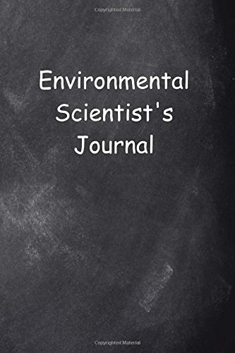 Environmental Scientist's Journal Chalkboard Design: (Notebook, Diary, Blank Book) (Career Journals Notebooks Diaries) PDF