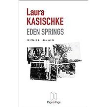 Eden Springs: Un roman inspiré d'une histoire vraie (French Edition)