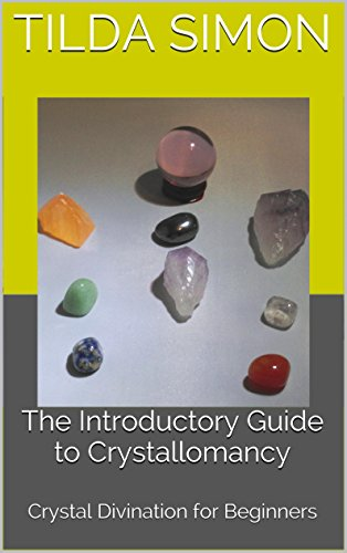 The Introductory Guide to Crystallomancy: Crystal Divination for Beginners