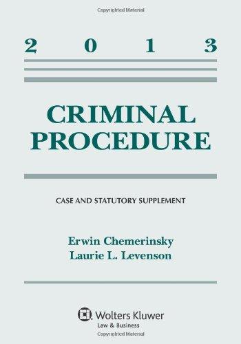 Criminal Procedure: 2013 Case and Statutory Supplement