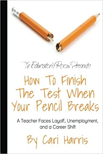 How to Finish the Test When Your Pencil Breaks: A Teacher