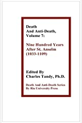 Death and Anti-Death, Volume 7: Nine Hundred Years After St. Anselm (1033-1109) (Death & Anti-Death (Hardcover)) Hardcover