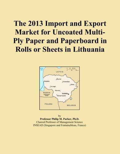 La 2013Importación y mercado de exportación para Uncoated 5capas papel y cartulina en rollos o Hojas en Lituania