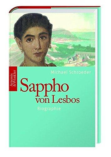 Sappho von Lesbos: Europas erste Dichterin