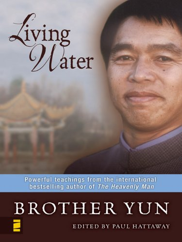 (Living Water: Powerful Teachings from the International Bestselling Author of The Heavenly Man)