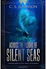 Across the Floors of Silent Seas: A Short Story (Till Human Voices Wake Us) Paperback