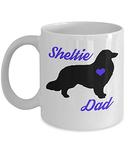 Sheltie Dad Mug - Cute Coffee Cup For Shetland Sheepdog Lovers - Best Christmas & Father's Day Gift For Men Dog Owners - Novelty Pet Quote Statement Accessories