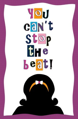 You Can't Stop the Beat!: Blank Journal and