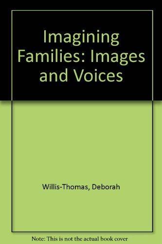 Imagining Families: Images & Voices by Deborah Willis, Jane Lusaka (1994) Paperback