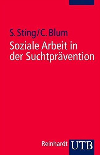 Soziale Arbeit in der Suchtprävention (Soziale Arbeit im Gesundheitswesen, Band 2474) by Stephan Sting (2003-11-15)