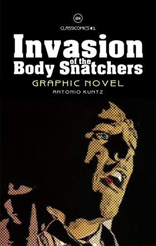 Invasion of the Body Snatchers: GRAPHIC NOVEL (ClassiComics Book 1)