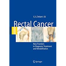 Rectal Cancer: New Frontiers in Diagnosis, Treatment and Rehabilitation