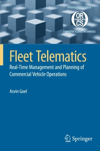 Fleet Telematics: Real-time management and planning of commercial vehicle operations (Operations Research/Computer Scien
