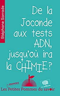 De la Joconde aux tests ADN : jusqu'où ira la chimie ?, Sarrade, Stéphane