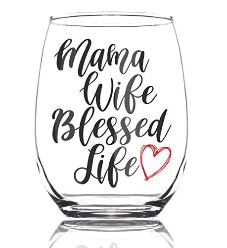 Mama Wife Blessed Life 15oz Stemless Mom Wine Glass - Birthday Gifts for Wife - Wine Gifts for Women - Mom Wine Glass - Birthday Presents for Mom - New Mom Gifts Ideas - New Parents Gifts