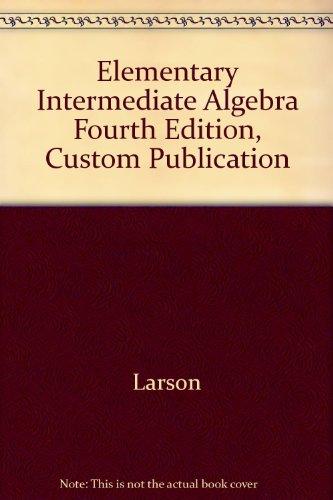 Elementary Intermediate Algebra Fourth Edition, Custom Publication