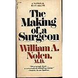 Making of Surgeon, William A. Nolen, 0671785222