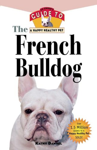Download The French Bulldog: An Owner's Guide to a Happy Healthy Pet pdf epub