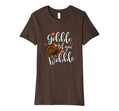 Gobble Til You Wobble Funny Thanksgiving Premium T-Shirt